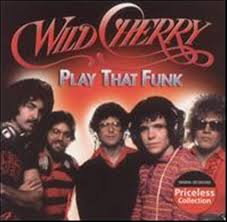 Play that funky music - Wild Cherry