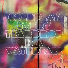 coldplay every teardrop is a wonterfall