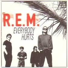 REM Everybody hurts