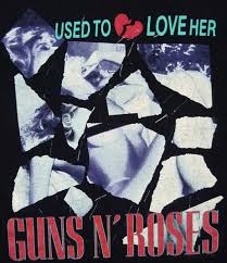 Used To Love Her - Guns N' Roses