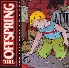 Kids Aren't Alright - The Offspring