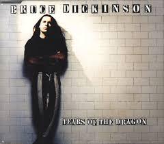 Tears Of The Dragon - Bruce Dickinson