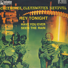 Have You Ever Seen The Rain - Creedence